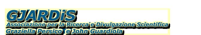 GJARDiS Associazione per la Ricerca e Divulgazione Scientifica Graziella Persico e John Guardiola
